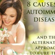 Eight Causes of Autoimmune Diseases and the Alternative Approach to Cure Them
