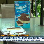 A Wal-Mart ice cream sandwich was said to have been left out 12 hours in the sun without melting.