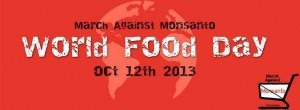 The next March Against Monsanto will happen on October 12, World Food Day.