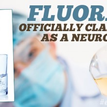 Fluoride Officially Classified as a Neurotoxin in One of World's Most Prestigious Medical Journals