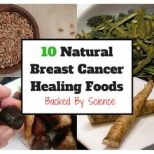 10 Natural and Effective Breast Cancer Healing Foods You Have EASY Access To (Backed By Research)