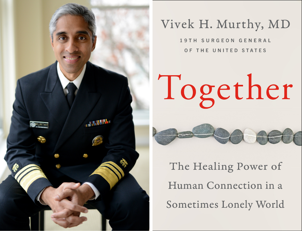 vivek murthy surgeon general isolation and loneliness