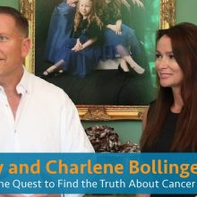 The Truth About Cancer: A Global Quest Returns — An Exclusive Interview with Ty and Charlene Bollinger